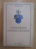 Anticariat: Teodor Botis - Monografia familiei Mocioni