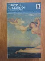 Anticariat: Triomphe de Dionysos. Anthologie de l'ivresse