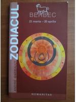 Anticariat: Andre Barbault - Zodiacul. Berbec 21 martie - 20 aprilie