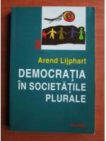 Anticariat: Arend Lijphart - Democratia in societatile plurale