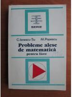 C. Ionescu Tiu - Probleme alese de matematica pentru licee