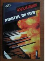 Douglas Reeman - Piratul de fier