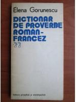 Anticariat: Elena Gorunescu - Dictionar de proverbe Roman-Francez