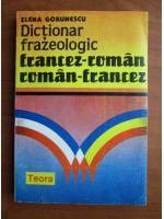 Anticariat: Elena Gorunescu - Dictionar frazeologic Francez-Roman, Roman-Francez