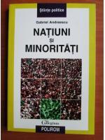 Gabriel Andreescu - Natiuni si minoritati
