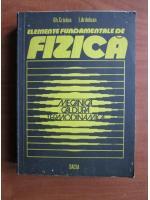 Anticariat: Gh. Cristea - Elemente fundamentale de fizica (vol 1)