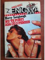 Harry Longbaugh - Nu te porti asa cu o femeie
