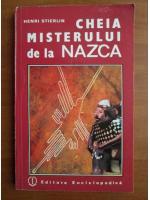 Anticariat: Henri Stierlin - Cheia misterului de la Nazca