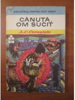 Anticariat: Ion Luca Caragiale - Canuta, om sucit