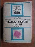 Anticariat: Ion M. Popescu - Probleme rezolvate de fizica (volumul 2)