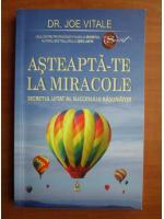 Anticariat: Joe Vitale - Asteapta-te la miracole
