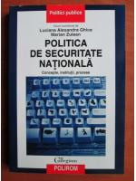 Luciana Alexandra Ghica, Marian Zulean - Politica de securitate nationala