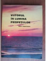 Anticariat: Marc Tapernoux - Viitorul in lumina profetiilor