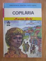 Anticariat: Maxim Gorki - Copilaria
