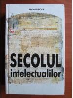 Anticariat: Michel Winock - Secolul intelectualilor