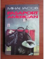 Mihai Iacob - Pasaport american