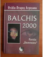 Ovidiu Dragos Argesanu - Balchis 2000