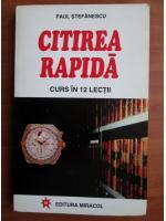 Anticariat: Paul Stefanescu - Citirea rapida. Curs in 12 lectii