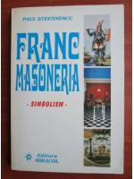 Anticariat: Paul Stefanescu - Francmasoneria. Simbolism