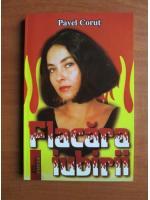 Anticariat: Pavel Corut - Flacara iubirii
