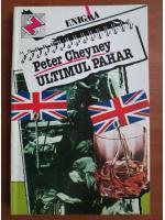 Anticariat: Peter Cheyney - Ultimul pahar