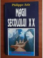Anticariat: Philippe Aziz - Magii secolului XX