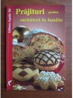 Anticariat: Prajituri pentru sarbatori in familie