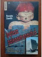 Anticariat: Renato Zamfir - Ipoteza paleoastronautica