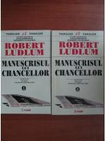 Anticariat: Robert Ludlum - Manuscrisul lui Chancellor (2 volume)