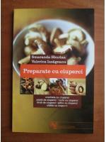 Smaranda Sburlan - Preparate cu ciuperci