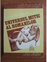 Victor Kernbach - Universul mitic al romanilor