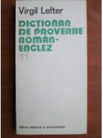 Virgil Lefter - Dictionar de proverbe Roman-Englez