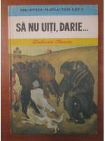Anticariat: Zaharia Stancu - Sa nu uiti, Darie...