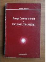 Anticariat: Zbigniew Brzezinski - Europa Centrala si de Est in ciclonul tranzitiei