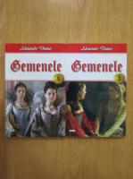 Alexandre Dumas - Gemenele (2 volume)
