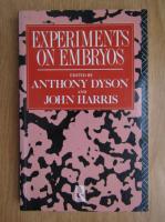 Anticariat: Anthony Dyson, John Harris - Experiments on Embryos