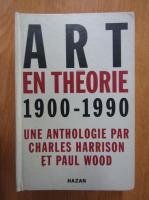 Anticariat: Charles Harrison, Paul Wood - Art en theorie, 1900-1990