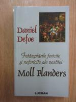 Anticariat: Daniel Defoe - Intamplarile fericite si nefericite ale vestitei Moll Flanders