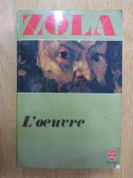 Anticariat: Emile Zola - L'oeuvre