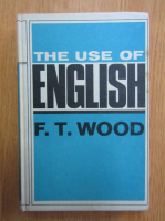 Anticariat: F. T. Wood - The Use of English