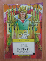 Anticariat: Ioan Slavici - Limir imparat