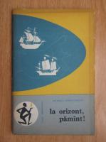 Anticariat: Ion Rosca - La orizont, pamant!