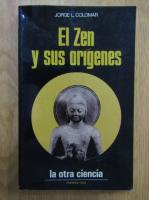 Anticariat: Jorge L. Colomar - El Zen y sus origenes