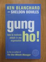 Anticariat: Ken Blanchard - Gung ho!