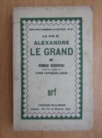 Anticariat: Konrad Bercovici - La vie d'Alexandre Le Grand