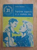 Anticariat: Mara Ricman - Ingrijirea sugarului si a copilului mic (volumul 1)