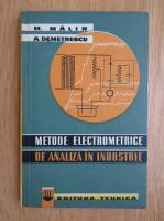 Anticariat: Maria Malin - Metode electrometrice de analiza in industrie