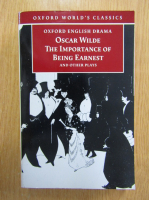 Oscar Wilde - The Importance of Being Earnest and Other Plays