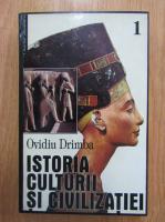 Ovidiu Drimba - Istoria culturii si civilizatiei (volumul 1)