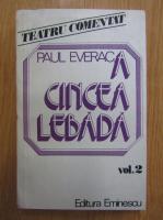 Anticariat: Paul Everac - A cincea lebada (volumul 2)
